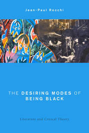 The Desiring Modes of Being Black by Jean-Paul Rocchi