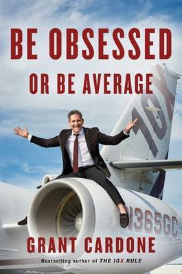 Be Obsessed or Be Average: Why Work-Life Balance is for Losers by Grant Cardone image