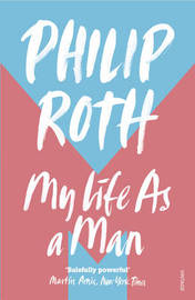 My Life as a Man by Philip Roth image