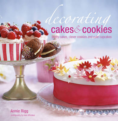 Decorating Cakes & Cookies by Annie Rigg image