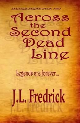 Across the Second Dead Line by J. L. Fredrick