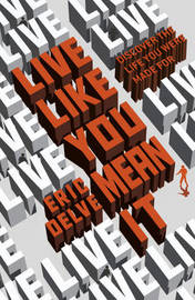 Live Like You Mean It by Eric Delve image