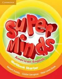 Super Minds American English Starter Workbook by Herbert Puchta