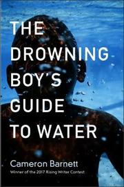 The Drowning Boy's Guide to Water by Cameron Barnett image