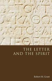 The Letter and the Spirit by Robert M Grant