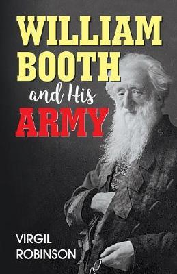 William Booth and His Army by Virgil Robinson image