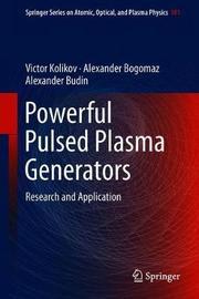 Powerful Pulsed Plasma Generators by Victor Kolikov