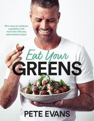 Eat Your Greens by Pete Evans image