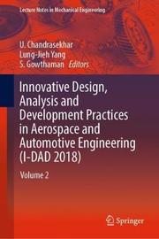 Innovative Design, Analysis and Development Practices in Aerospace and Automotive Engineering (I-DAD 2018)