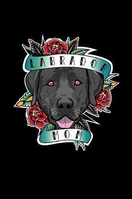 Labrador Mom by Gcjournals Labrador Journals