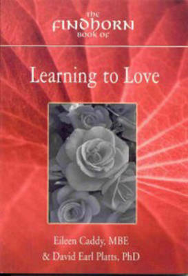 The Findhorn Book of Learning to Love by Eileen Caddy image