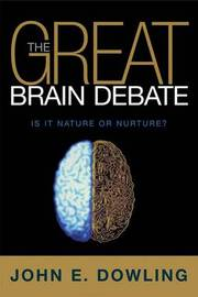 The Great Brain Debate: Nature or Nurture? by John E Dowling image