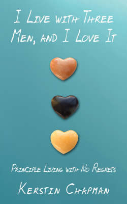I Live with Three Men, and I Love it by Kerstin Chapman