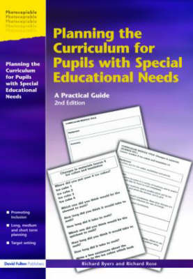 Planning the Curriculum for Pupils with Special Educational Needs by Richard Byers