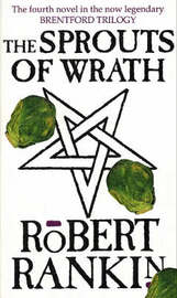 The Sprouts Of Wrath by Robert Rankin image