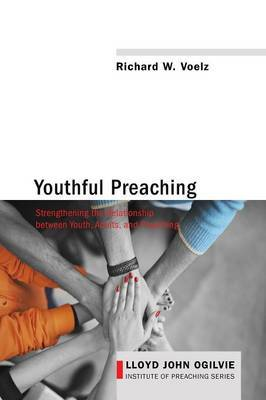 Youthful Preaching by Richard W Voelz