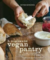 The Homemade Vegan Pantry by Miyoko Mishimoto Schinner