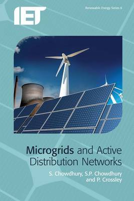 Microgrids and Active Distribution Networks by S. Chowdhury
