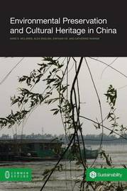 Environmental Preservation and Cultural Heritage in China by Anne E. McLaren