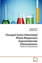 Charged Guest Stimulated Photo-Responsive Supramolecular Chemosensors by Navneet Kaur