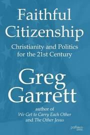 Faithful Citizenship by Greg Garrett
