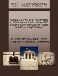 Kalman Greenhill and Frank Proctor, Jr., Petitioners, V. United States. U.S. Supreme Court Transcript of Record with Supporting Pleadings by Eugene Gressman