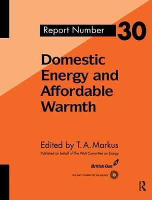 Domestic Energy and Affordable Warmth by T. Markus image