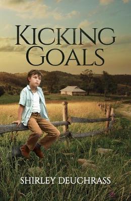 Kicking Goals by Shirley Deuchrass