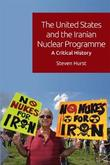 The United States and the Iranian Nuclear Programme by Steven Hurst