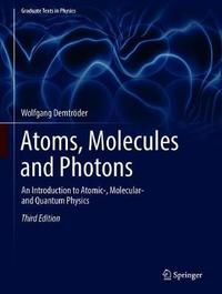 Atoms, Molecules and Photons by Wolfgang Demtroder