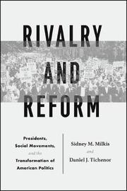 Rivalry and Reform by Sidney M. Milkis