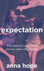 Expectation by Anna Hope