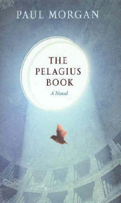 The Pelagius Book by Paul Morgan image