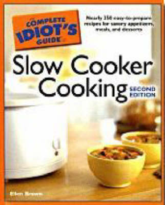 The Complete Idiot's Guide to Slow Cooker Cooking by Ellen Brown image