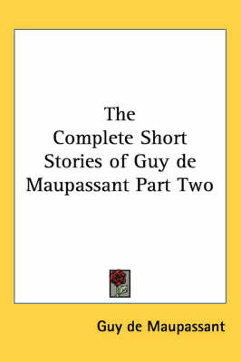The Complete Short Stories of Guy De Maupassant Part Two by Guy de Maupassant image