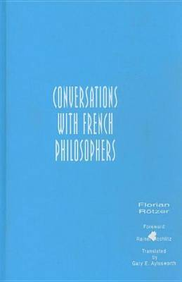 Conversations With French Philosophers by Florian Rotzer image