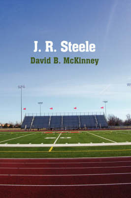 J. R. Steele by David B. McKinney