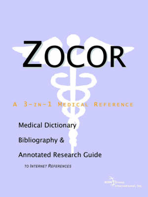 Zocor - A Medical Dictionary, Bibliography, and Annotated Research Guide to Internet References by ICON Health Publications
