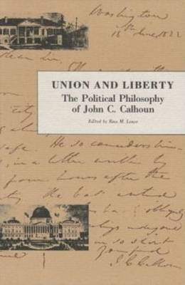 Union and Liberty by John C Calhoun
