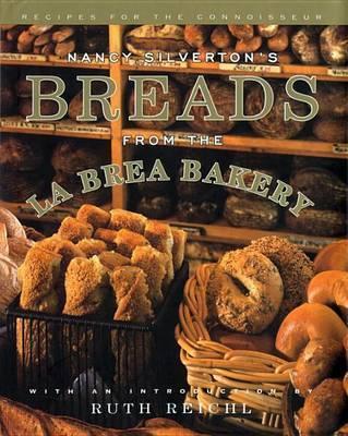 Breads From The La Brea Bakery by Nancy Silverton