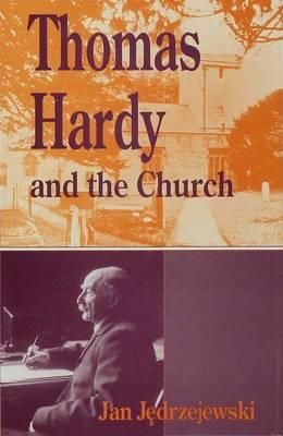 Thomas Hardy and the Church by Jan Jedrzejewski