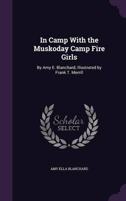 In Camp with the Muskoday Camp Fire Girls by Amy Ella Blanchard image