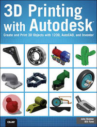 3D Printing with Autodesk by John Biehler
