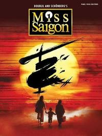 MISS SAIGON 2017 BROADWAY EDITION VOCAL SELECTIONS PIANO/VOCAL BOOK