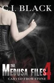 The Medusa Files, Case 4 by C I Black