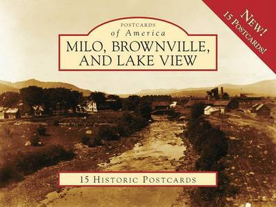 Milo, Brownville, and Lake View by Milo Historical Society image