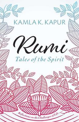 Rumi: Tales of the Spirit by Kamla K. Kapur image