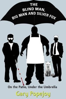 The Blind Man, Big Man and Silver Fox by Gary Popejoy