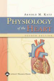 Physiology of the Heart by Arnold M. Katz image