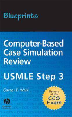 Blueprints Computer-based Case Simulation Review: USMLE Step 3 by Carter E. Wahl image